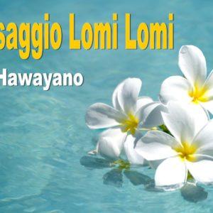 TRATTAMENTO LOMI LOMI  Hawayano